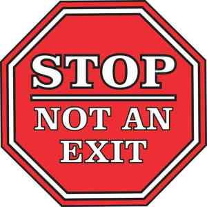 Stop Not an Exit Sticker