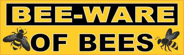 Bee-Ware of Bees Magnet