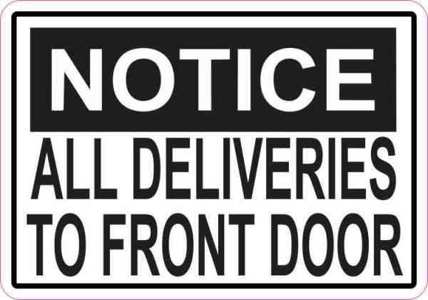 Notice All Deliveries to Front Door Magnet
