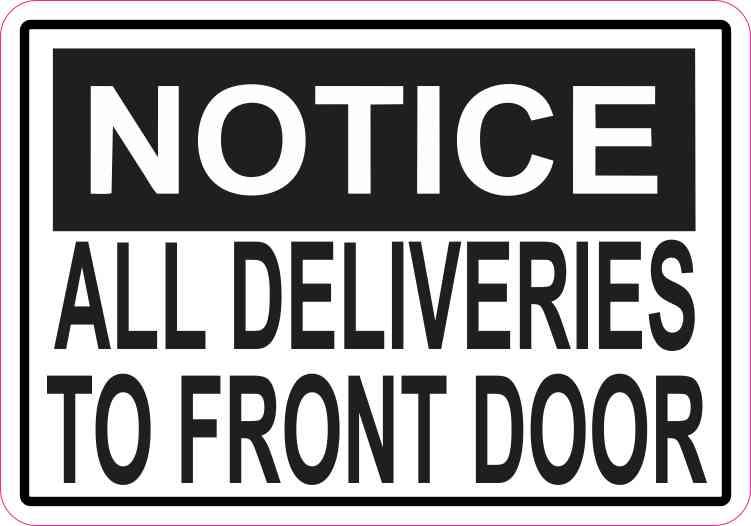 5in X 35in Notice All Deliveries To Front Door Magnet Stickertalk