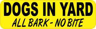 Dogs in Yard All Bark No Bite Sticker