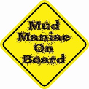 Mud Maniac On Board Magnet