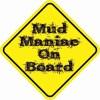 Mud Maniac On Board Magnet