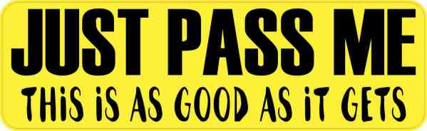 Yellow Just Pass Me Bumper Sticker
