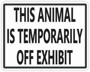 This Animal Is Temporarily Off Exhibit Magnet