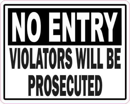 No Entry Violators Will Be Prosecuted Magnet