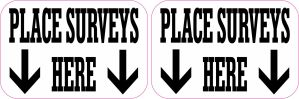 Place Surveys Here Stickers
