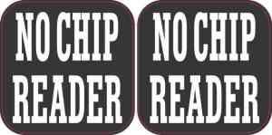 No Chip Reader Stickers