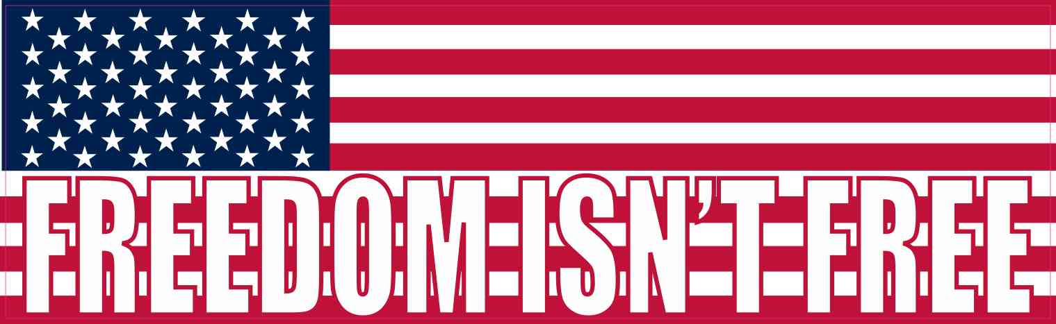 Freedom Isn't Free Bumper Sticker