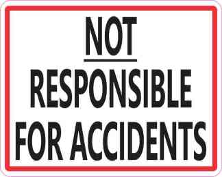 Not Responsible for Accidents Sticker