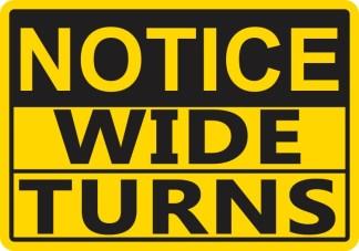 Notice Wide Turns Sticker