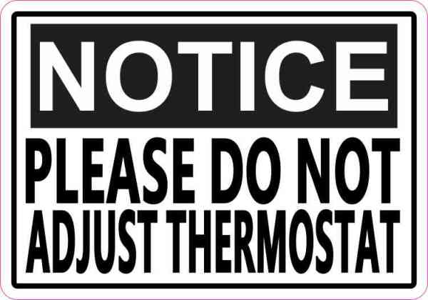 Notice Please Do Not Adjust Thermostat Magnet