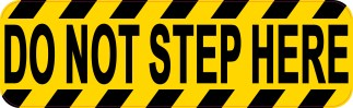 Do Not Step Here Permanent Vinyl Sticker