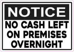 Inside Adhesive Notice No Cash Left on Premises Overnight Sticker