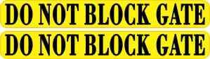 Yellow Do Not Block Gate Stickers