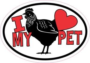 Chicken Oval I Love My Pet Sticker