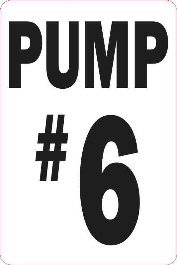 Pump #6 Sticker