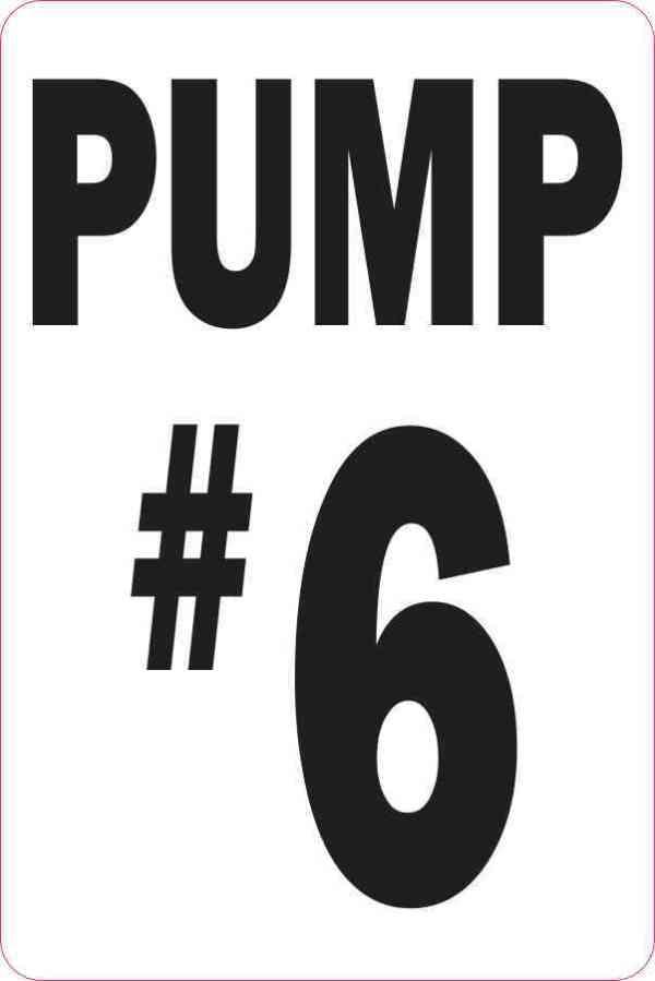 Pump #6 Sticker