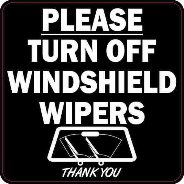 Black Please Turn Off Windshield Wipers Sticker