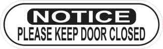 Notice Please Keep Door Closed Sticker