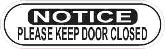 Notice Please Keep Door Closed Sticker