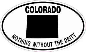 Oval Colorado Nothing Without the Deity Sticker