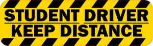 Student Driver Keep Distance Bumper Sticker