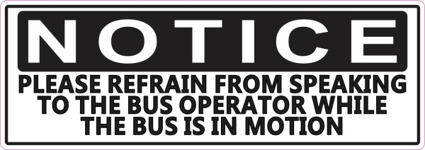 Refrain from Speaking to Bus Operator Sticker