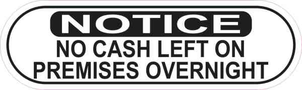 Oblong Notice No Cash Left Overnight Sticker