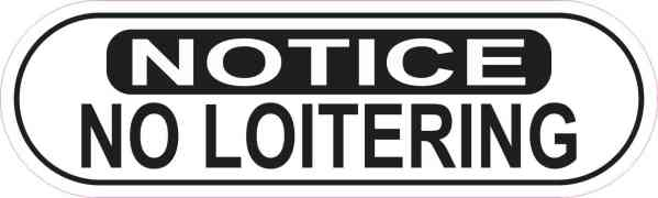 Oblong Notice No Loitering Sticker