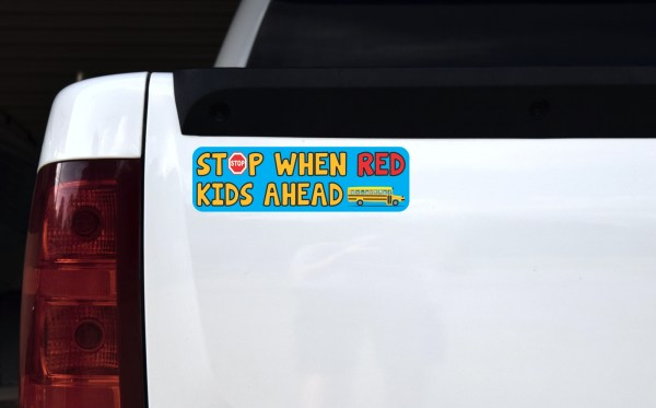 Stop When Red Kids Ahead Bumper Sticker