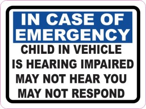 Child in Vehicle Is Hearing Impaired Sticker