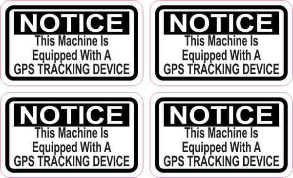 Notice Machine Equipped with GPS Tracking Stickers