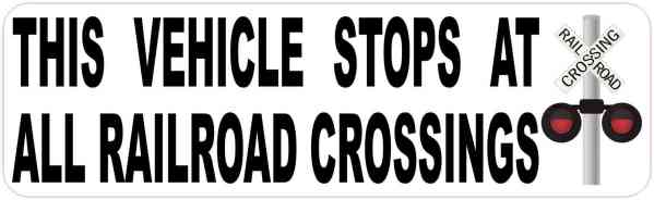 Vehicle Stops at All Railroad Crossings Sticker
