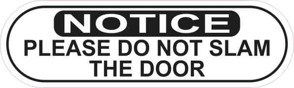 Oblong Notice Do Not Slam Door Sticker