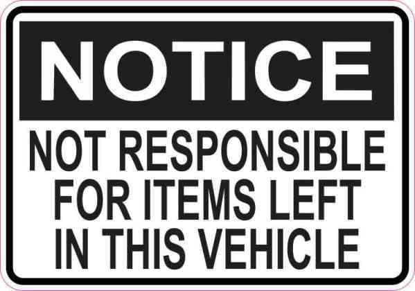 Notice Not Responsible for Items Left in Vehicle Magnet