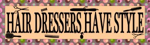 Hair Dressers Have Style Bumper Sticker