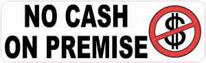 No Cash on Premise Sticker