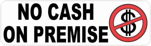 No Cash on Premise Sticker