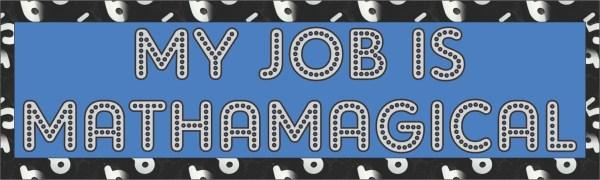 My Job Is Mathamagical Bumper Sticker