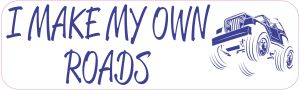 I Make My Own Roads Bumper Sticker