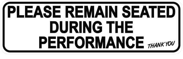 Remain Seated During Performance Magnet