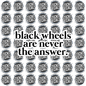 Black wheels are never the answer