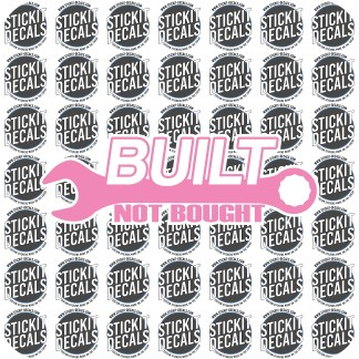 built not bought decal sticker