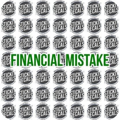 Financial Mistake car Decal Sticker