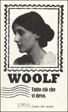 tutto ciò che vi devo Virginia Woolf