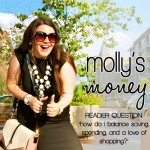 """The Financial Battle of a Shopaholic"" – Molly's Money: A Reader Question"