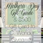 Mother's Day Gift Guide & $500 Gift Card to C. Wonder Giveaway!