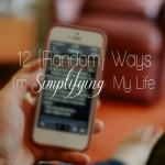 12 Random Ways I'm Simplifying My Life & Funday Monday Link-Up!