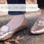 STYLE | 8 Ways to Wear Gold Glitter Loafers & #LetItShine Link-Up